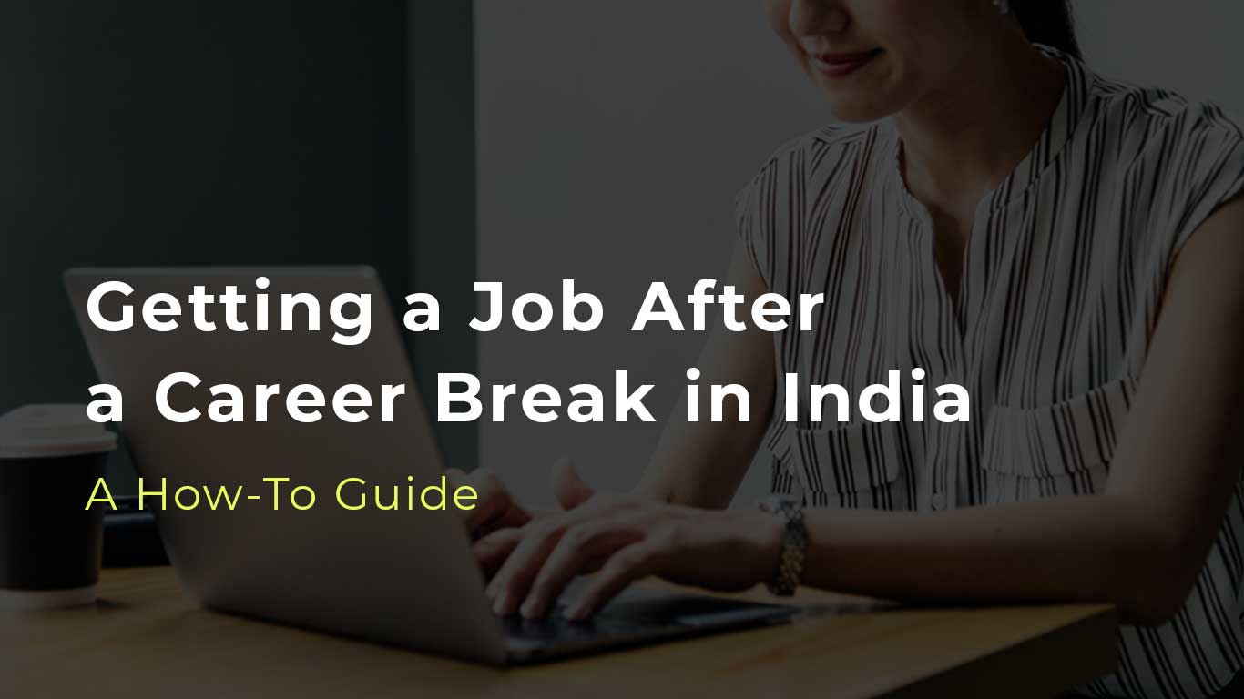 Getting-a-job-after-a-career-break-in-india